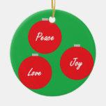 """Peace, Love and Joy"" Ornament"