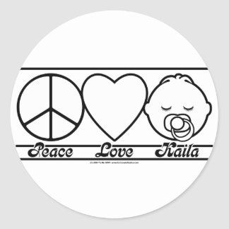 Peace Love and Kaila Classic Round Sticker