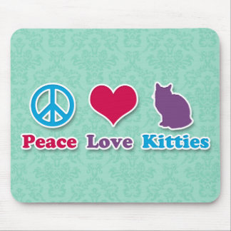 Peace, Love and Kitties Mouse Pad