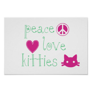 Peace Love and Kitties Poster