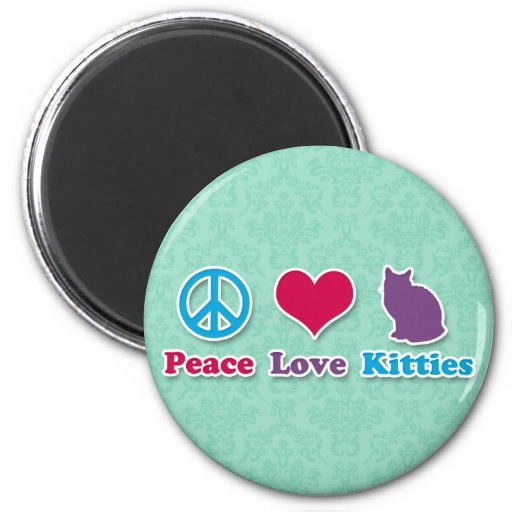 Peace, Love and Kitties Refrigerator Magnet