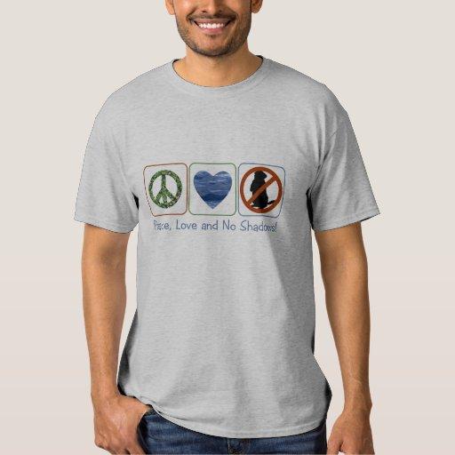 Peace Love and No Shadows T-Shirt