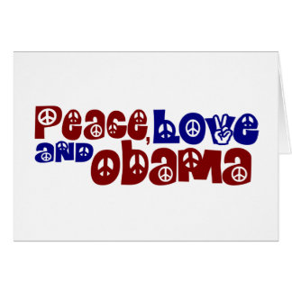 Peace Love And Obama Card
