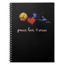 Peace, Love, and Orcas Notebook