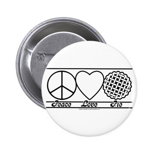 Peace Love and Pie Button