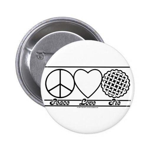 Peace Love and Pie Pinback Button