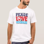 Peace Love and Poodles T-Shirt
