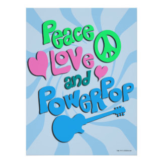 Peace Love and Powerpop! The Poster
