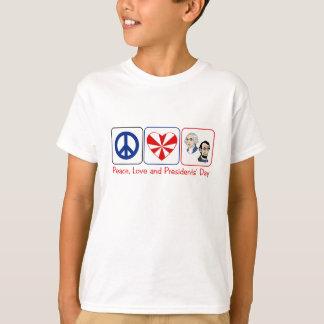 Peace, Love and Presidents' Day T-Shirt