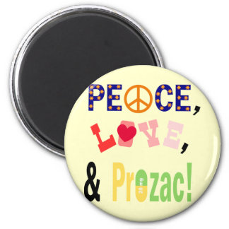 Peace, Love and Prozac Magnet