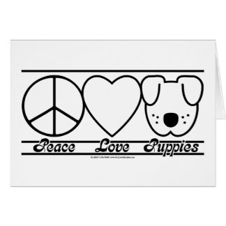 Peace Love and Puppies Card