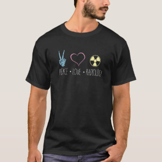 Peace Love and Radiology | Radiography RT Rad Tech T-Shirt