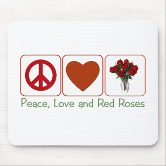 Peace Love and Red Roses Mouse Pad