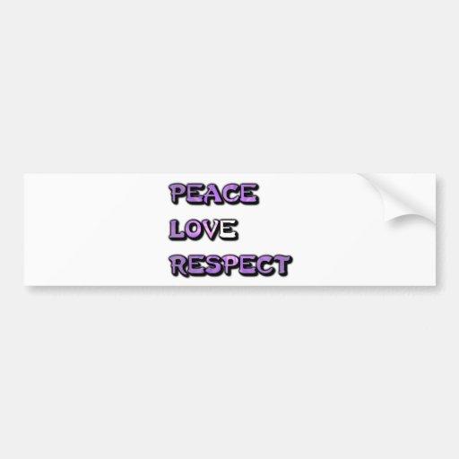 Peace Love and Respect Bumper Sticker