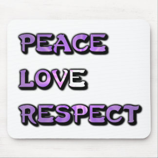 Peace Love and Respect Mouse Pad