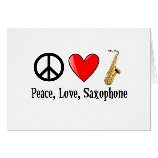 Peace, Love, and Saxophone Card