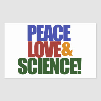 Peace love and SCIENCE Rectangular Sticker