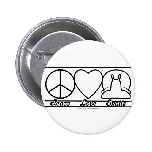 Peace Love and Snails Pinback Button