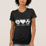 Peace Love and Soccer T Shirts