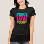 Peace Love And Sprinkles Tee Shirts