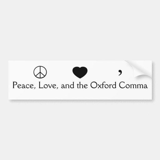 Peace, Love, and the Oxford Comma Car Bumper Sticker