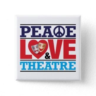 Peace, Love and Theatre Button button