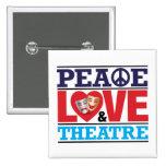 Peace, Love and Theatre Button