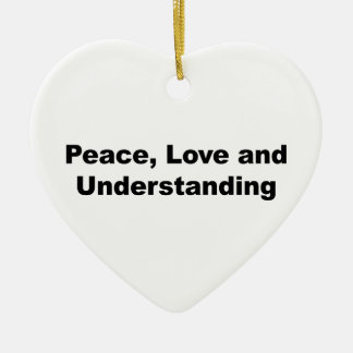 Peace, Love and Understanding Ceramic Ornament