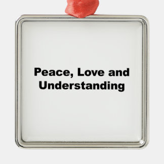 Peace, Love and Understanding Metal Ornament