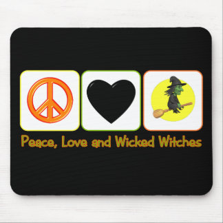 Peace, Love and Wicked Witches Mouse Pad