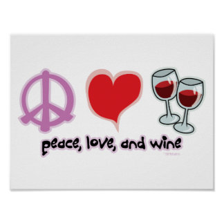 Peace, Love, and Wine Posters