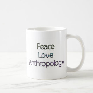 Peace, Love, Anthropology Coffee Mug