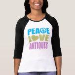 Peace Love Antiques T Shirt