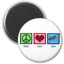 Peace Love Ants Magnet