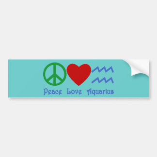 Peace Love Aquarius Products Bumper Sticker