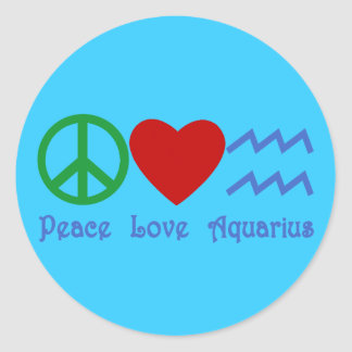 Peace Love Aquarius Products Classic Round Sticker