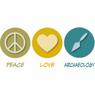Peace Love Archaeology Cut Out