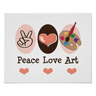 Peace Love Art Artist Poster print