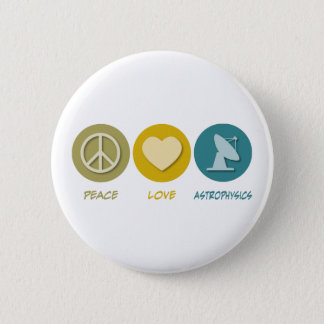 Peace Love Astrophysics Pinback Button