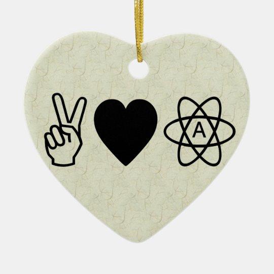 Peace Love Atheism Ceramic Ornament