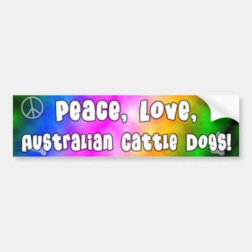 Peace Love Australian Cattle Dogs Bumper Sticker