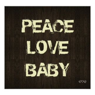 Peace Love Baby (Wood Grain) Print