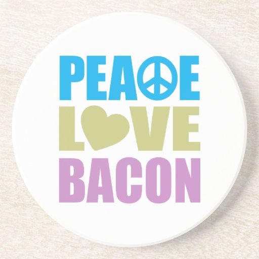 Peace Love Bacon Beverage Coasters
