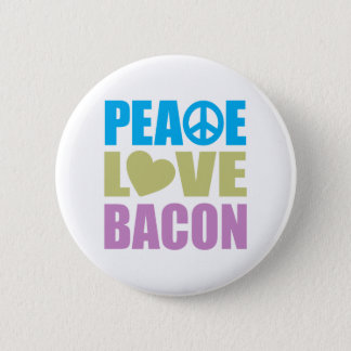 Peace Love Bacon Button