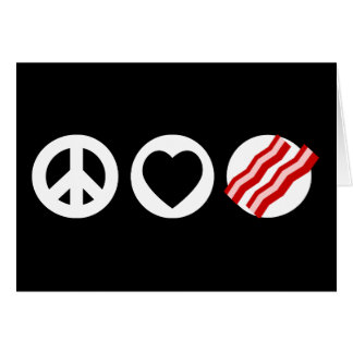 Peace Love Bacon Greeting Cards