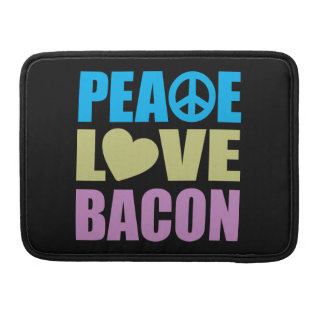 Peace Love Bacon MacBook Pro Sleeve