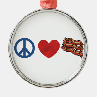 Peace Love Bacon Metal Ornament