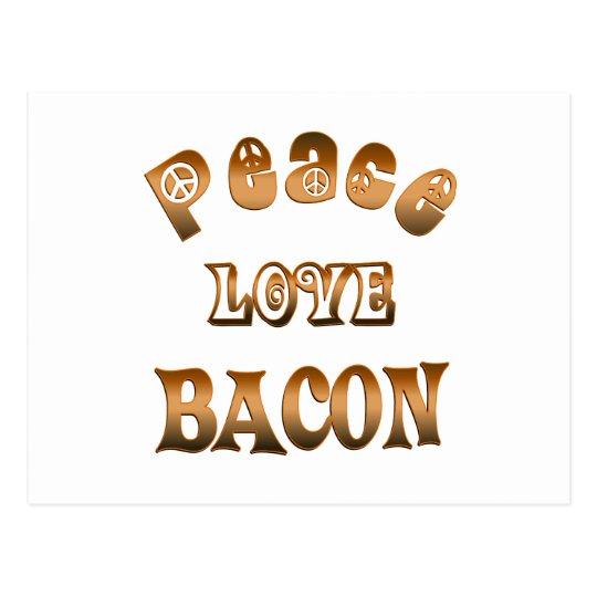 PEACE LOVE BACON POSTCARD