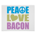 Peace Love Bacon Poster