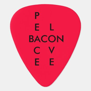 Peace Love Bacon Rocks Guitar Picks by Fisher_Family at Zazzle